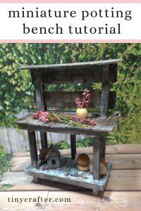 miniature potting bench tutorial