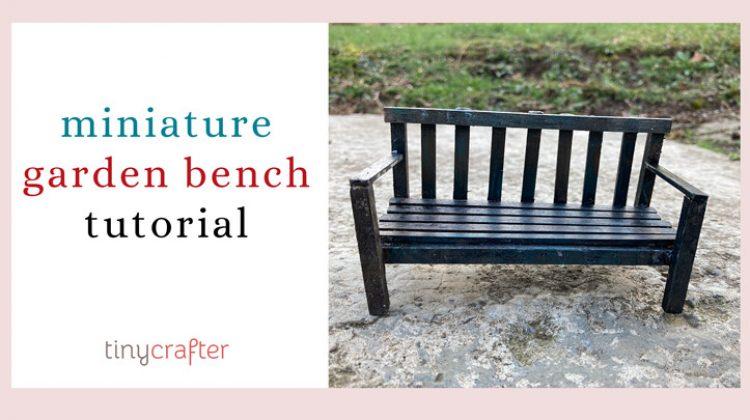 Rustic Miniature Garden Bench DIY Tutorial & Free Printable Plans