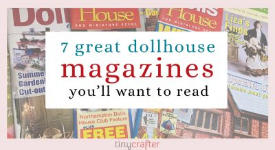 7 Great Dollhouse Magazines for Miniature Lovers to Read