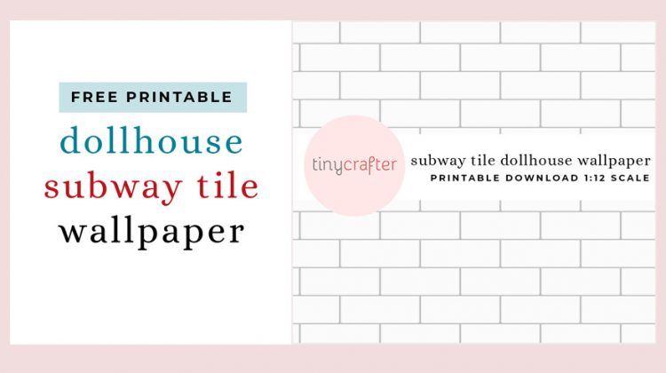 Free Printable Subway Tile Dollhouse WallPaper
