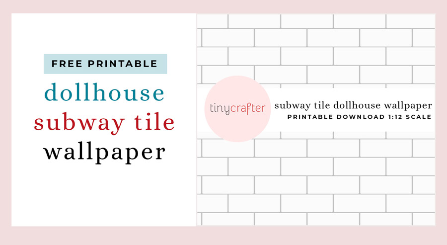 free printable subway tile dollhouse wallpaper