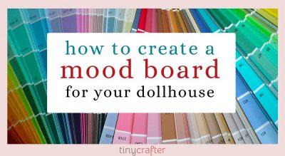 How to Create a Mood Board for Planning Your Dollhouse