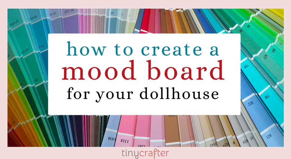 how to create a mood board for your dollhouse