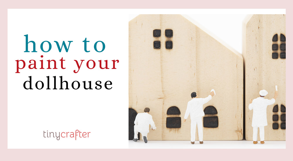 how to paint a dollhouse