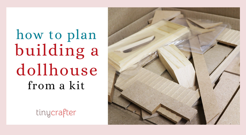 how to plan building a dollhouse from a kit
