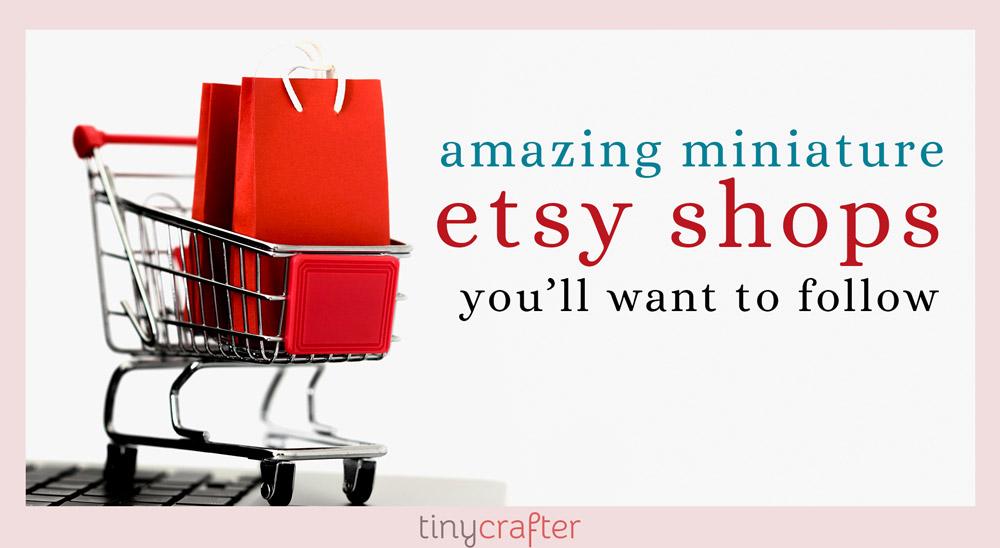 miniature etsy shops to follow